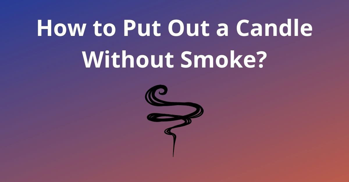 How to Put Out a Candle Without Smoke